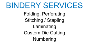 BINDERY SERVICES Folding, Perforating Stitching / Stapling Laminating Custom Die Cutting Numbering